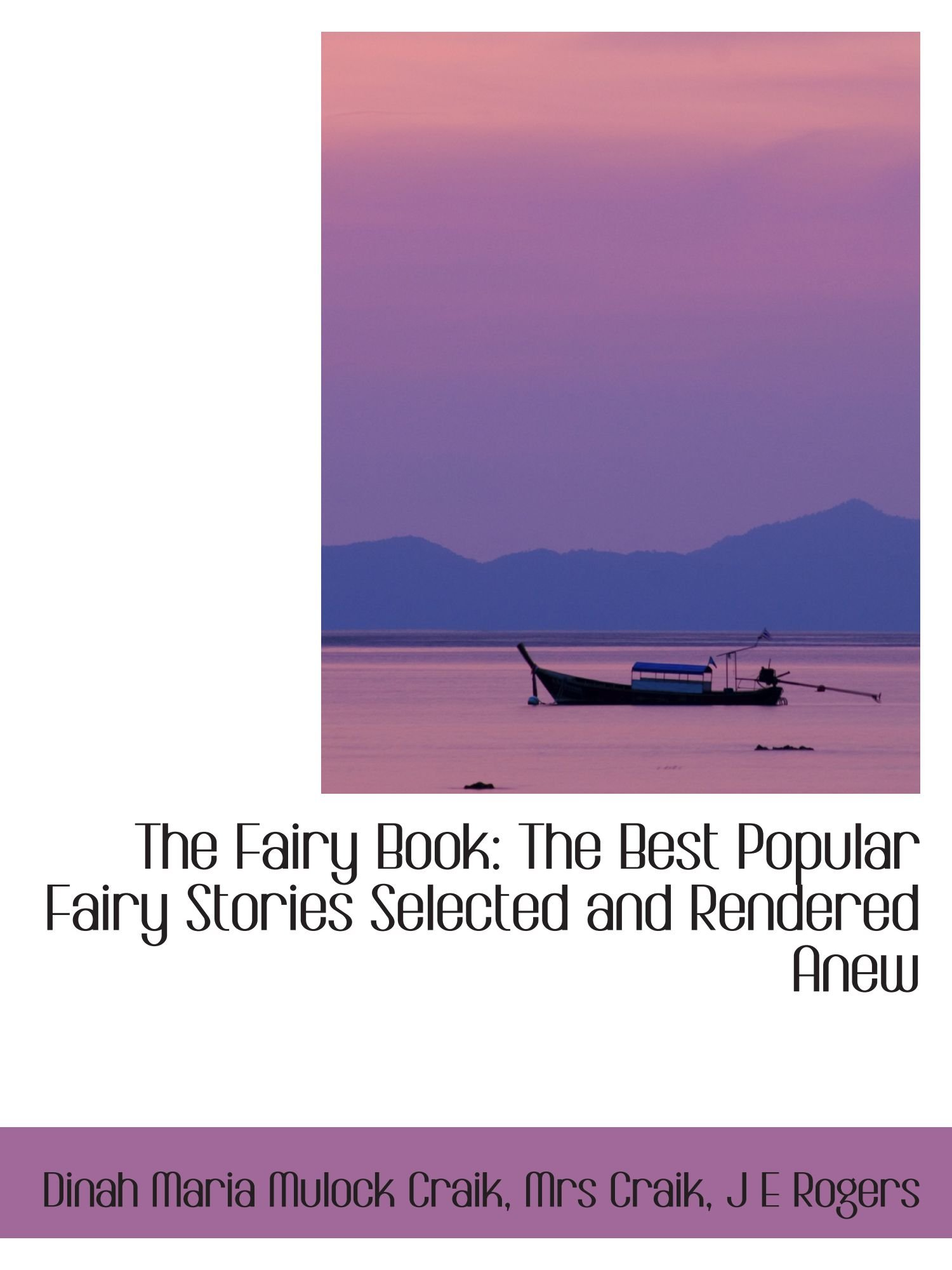 Read Online The Fairy Book: The Best Popular Fairy Stories Selected and Rendered Anew pdf epub