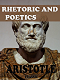 Rhetoric and Poetics (With Active Table of Contents) (English Edition)