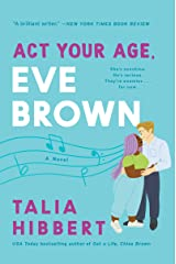 Act Your Age, Eve Brown: A Novel (The Brown Sisters Book 3) Kindle Edition