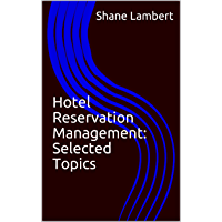 Hotel Reservation Management: Selected Topics