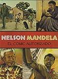 Nelson Mandela: El cómic autorizado (Spanish Edition)