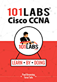 101 Labs - Cisco CCNA: Hands-on Practical Labs for the Cisco ICND1/ICND2 and CCNA Exams (English Edition)