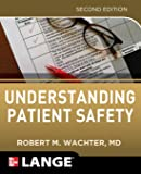Understanding Patient Safety, Second Edition