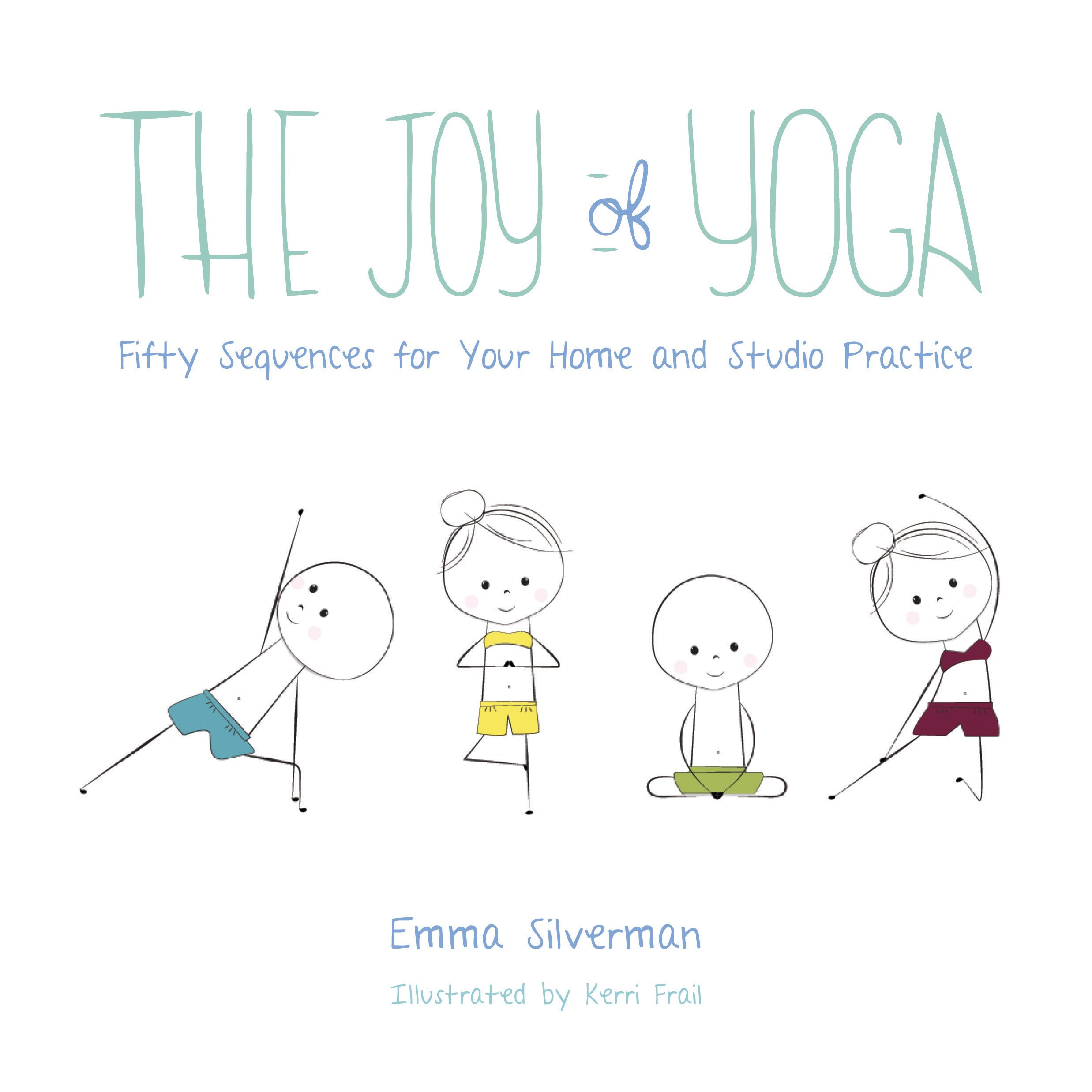 The Joy of Yoga: Fifty Sequences for Your Home and Studio ...