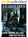 Even Zombie Killers Can Go To Hell (Irregular Scout Team One Book 10)