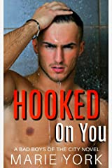 Hooked On You (Bad Boys of the City) Kindle Edition