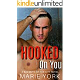 Hooked On You (Bad Boys of the City, #1)
