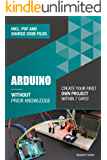 Arduino Without Prior Knowledge: Create your own first project within 7 days