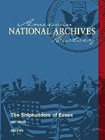 The Shipbuilders of Essex