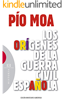 Los Mitos de la Guerra civil (Historia Del Siglo Xx) eBook: Moa, Pio: Amazon.es: Tienda Kindle