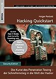 Hacking Quickstart: Die Kunst des Penetration Testing -  der Schnelleinstieg in die Welt der Hacker