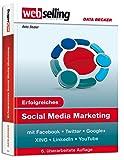 Erfolgreiches Social Media Marketing mit Facebook, Twitter, Google+, XING, LinkedIn & YouTube
