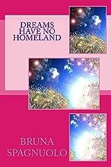 Dreams have no homeland Kindle Edition