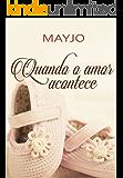Quando o Amor Acontece (Portuguese Edition)