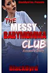 The Messy Babymomma Club: Armani's Story (Book 3) Kindle Edition