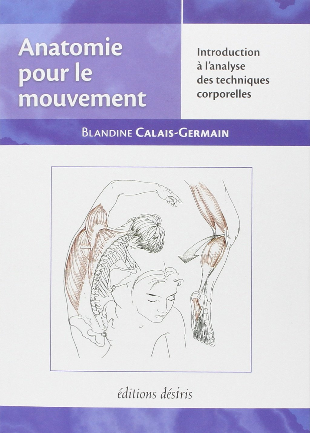 Amazon.fr - Anatomie pour le mouvement, tome 1: Introduction à l ...