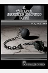 A Child A Mother Should Love Volume Two Kindle Edition