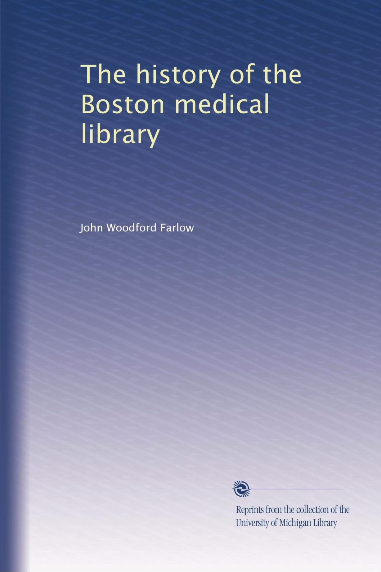 Read Online The history of the Boston medical library PDF