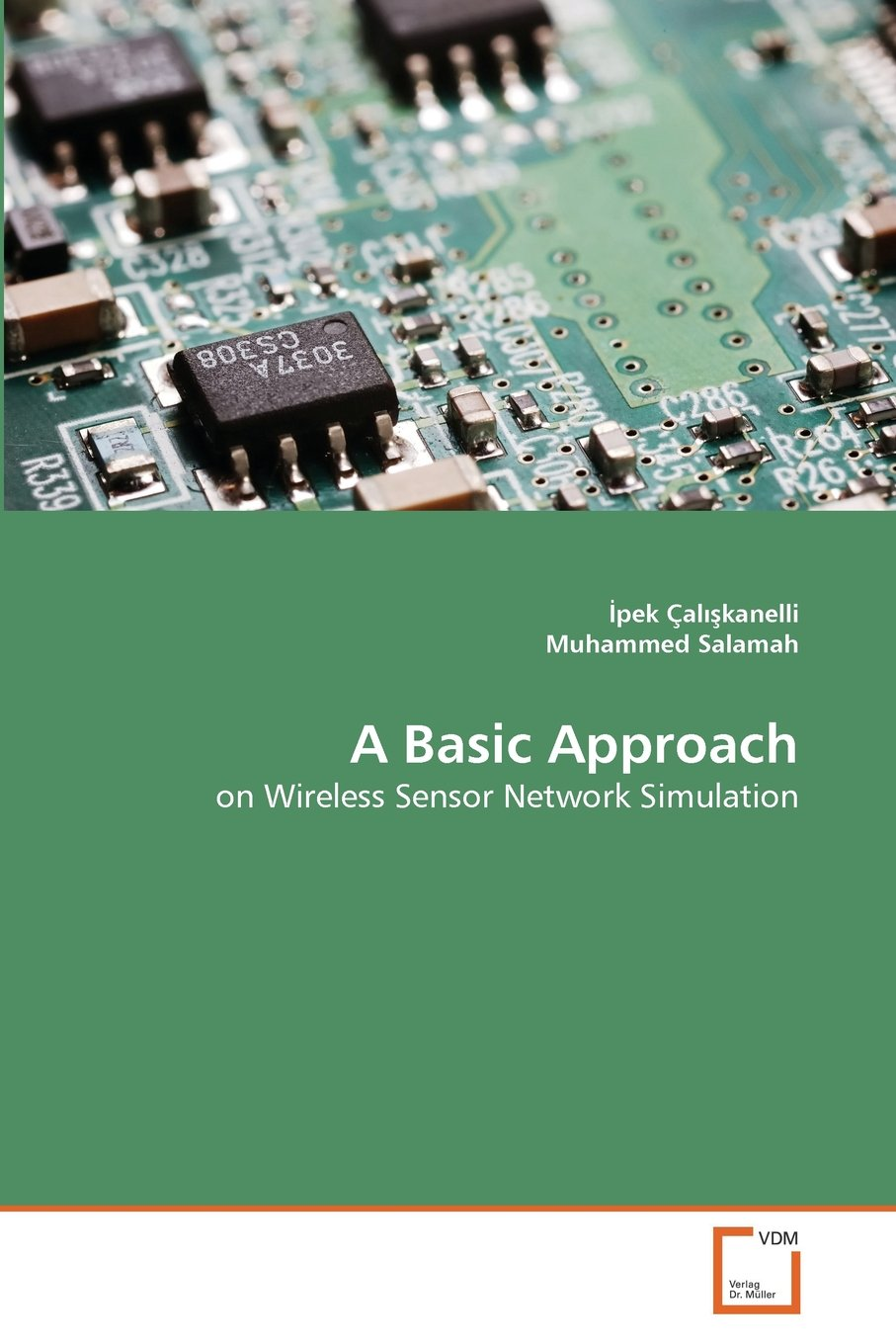A Basic Approach On Wireless Sensor Network Simulation Pek Electronic Circuit Alkanelli Muhammed Salamah 9783639359824 Books