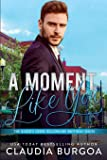 A Moment Like You (The Baker's Creek Billionaire Brothers)