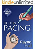 Fiction Pacing: Professional Techniques for Slow and Fast Pace Effects (Writer's Craft Book 33)