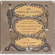 The Vinegar Works: Three Volumes of Moral Instruction
