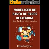 Modelagem de Banco de Dados Relacional: Uma abordagem prática e objetiva