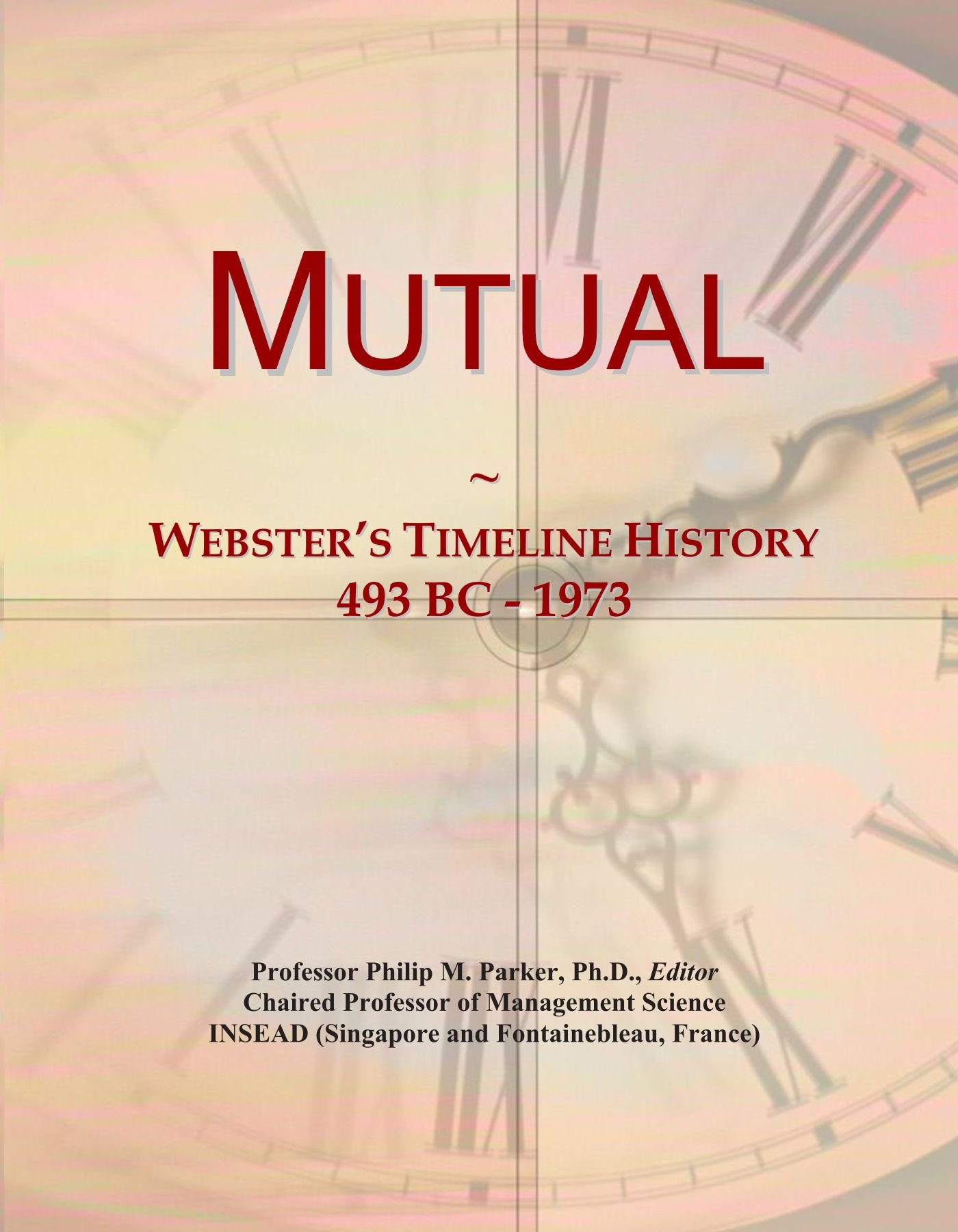 Mutual: Webster's Timeline History, 493 BC - 1973 ebook