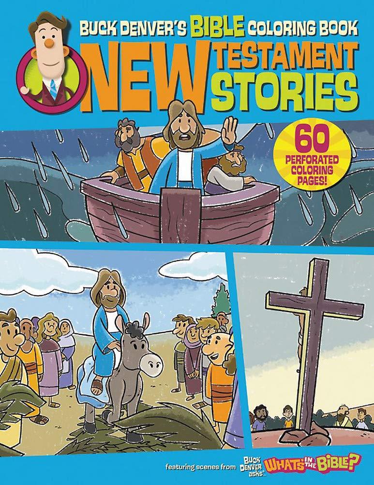 Buck Denver S Bible Coloring Book New Testament Stories