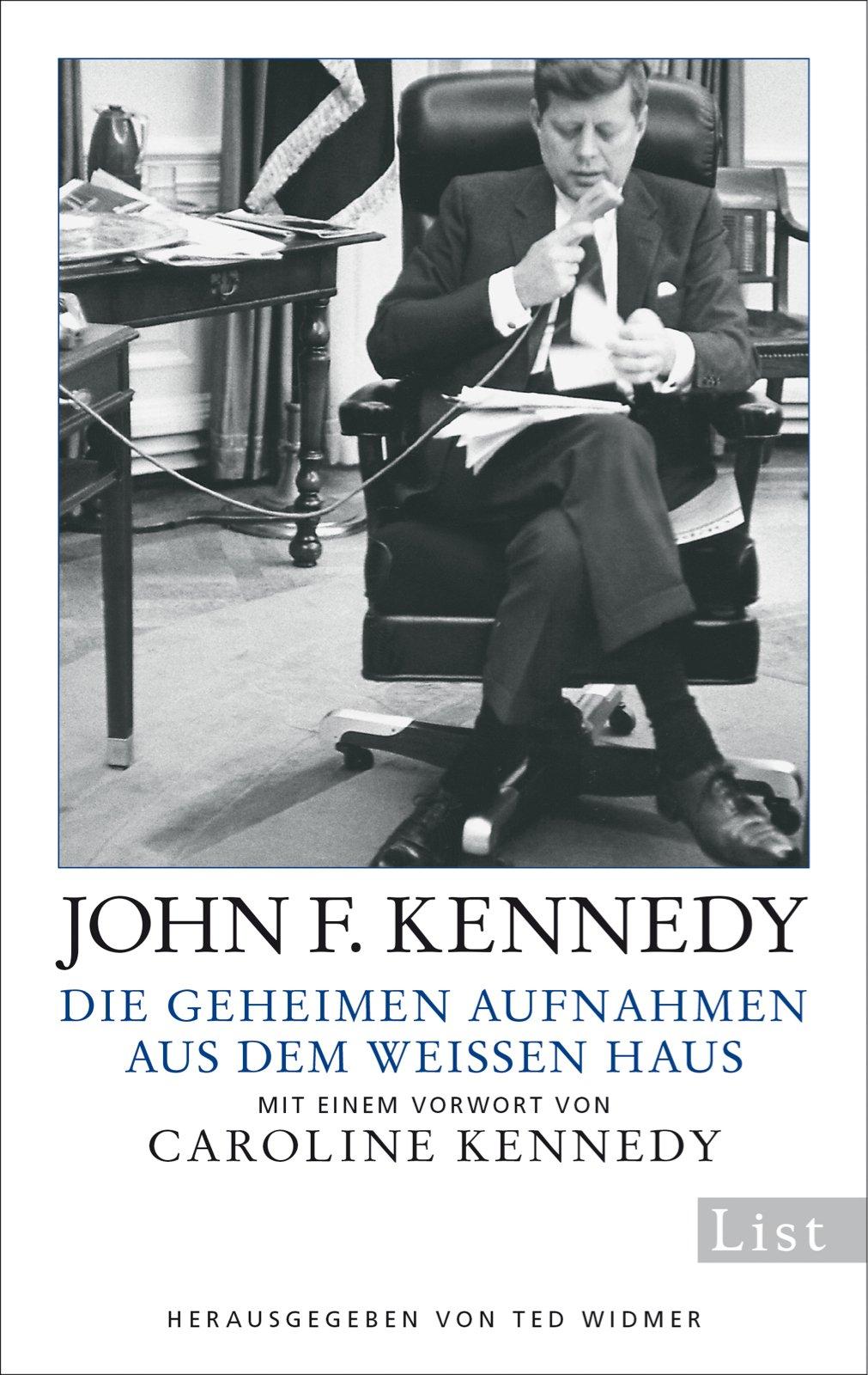 Die geheimen Aufnahmen aus dem Weißen Haus: Mit einem Vorwort von Caroline Kennedy