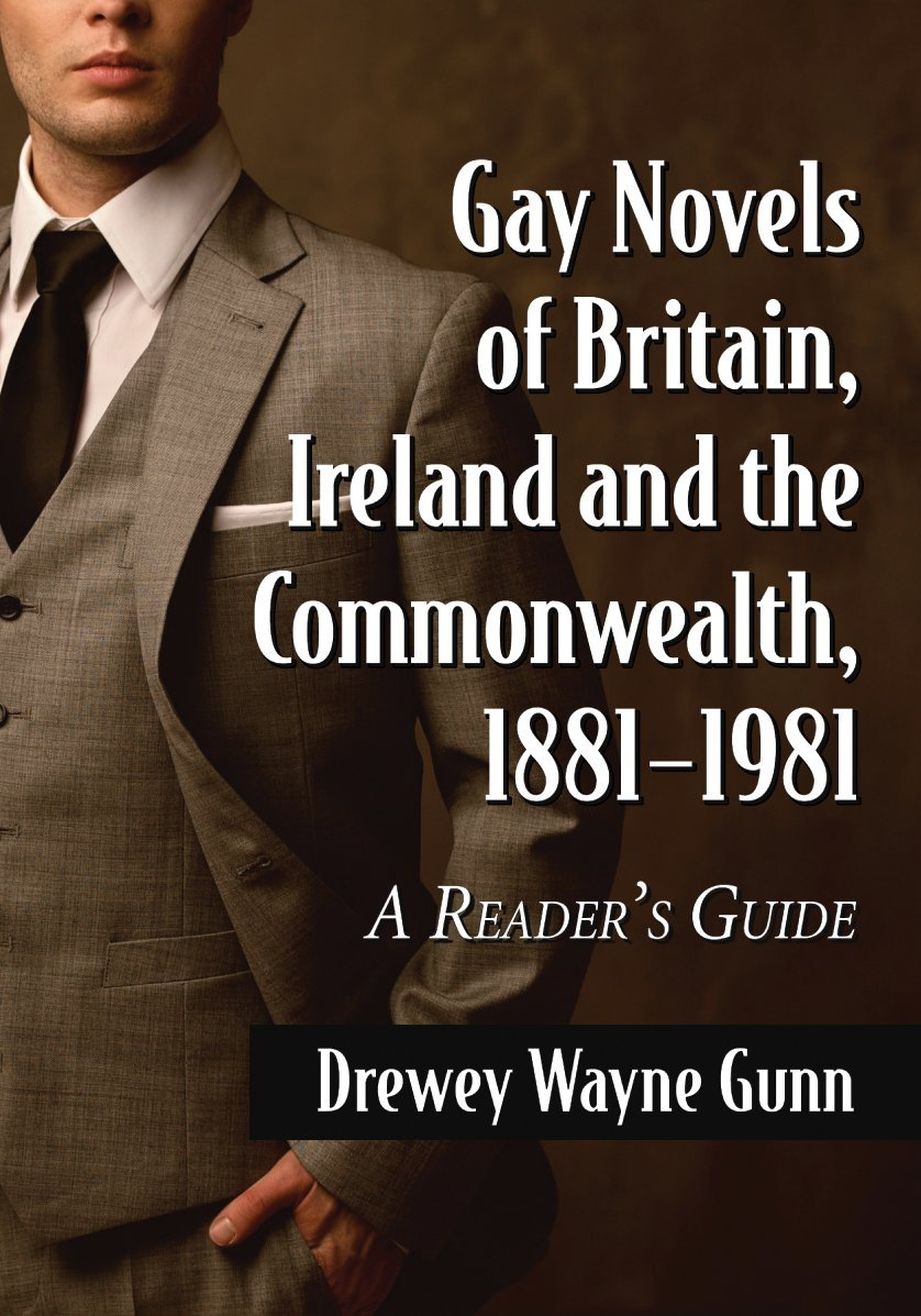 Gay Novels of Britain, Ireland and the Commonwealth, 1881-1981: A Reader's Guide by McFarland