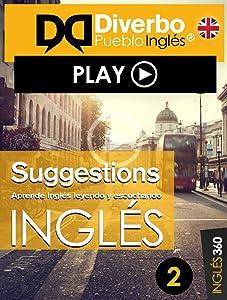 Suggestions, aprende Inglés leyendo y escuchando: Aprende inglés leyendo y escuchando (Suggestions, Inglés leyendo y escuchando nº 2) (Spanish Edition)