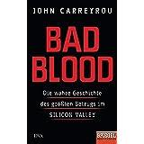 Bad Blood: Die wahre Geschichte des größten Betrugs im Silicon Valley - Ein SPIEGEL-Buch (German Edition)