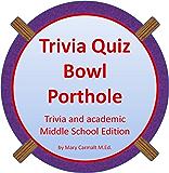 TRIVIA QUIZ BOWL PORTHOLE - MIDDLE SCHOOL EDITION