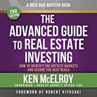 Rich Dad Advisors: The Advanced Guide to Real Estate Investing, 2nd Edition: How to Identify the Hottest Markets and…