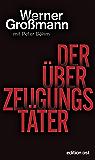 Der Überzeugungstäter (edition ost) (German Edition)