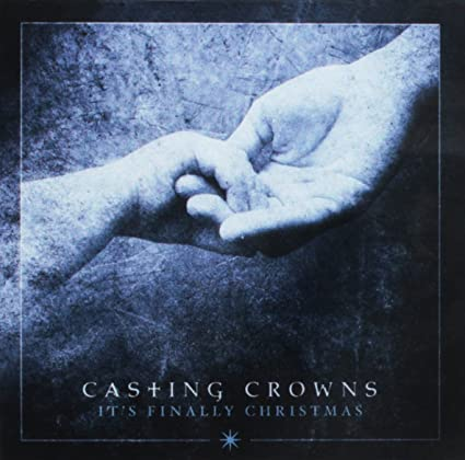 Casting Crowns - It's Finally Christmas EP (2017)