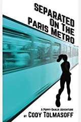Separated on the Paris Metro (Poppy-Dahlia Adventure Book 2) Kindle Edition