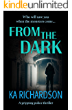 From The Dark: a gripping police thriller (The Forensic Files Book 5)