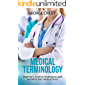Medical Terminology: Beginner's Guide to Understand, Spell and Write Basic Medical Terms (English Edition)