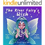 The River Fairy's Wish: A Lyrical Fairy Tale (Dream River Series Book 1)
