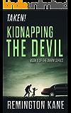 Taken! - Kidnapping The Devil (A Taken! Novel Book 6)
