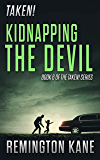 Taken! - Kidnapping The Devil (A Taken! Novel Book 6)