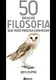 50 ideias de Filosofia: Que você precisa conhecer (Coleção 50 ideias)