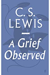 A Grief Observed (Faber Paperbacks) Kindle Edition