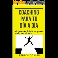 Coaching para tu día a día: Consejos básicos para salir adelante