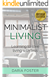 Minimalist Living: Learning to love living with less (Minimalism and Decluttering)