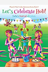Let's Celebrate Holi! (Maya & Neel's India Adventure Series, Book 3) (Volume 3) Paperback
