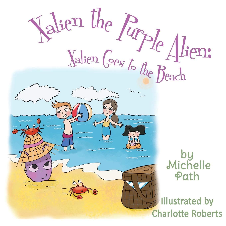 Read Online Xalien the Purple Alien: Xalien Goes to the Beach pdf