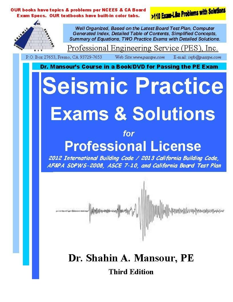 Seismic Practice Exams and Solutions for Civil PE License: Dr. Shahin A.  Mansour: 9781940409627: Amazon.com: Books